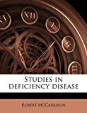 Studies in Deficiency Disease, Robert McCarrison, 1171543891