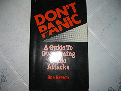 Don't Panic: A Guide to Overcoming Panic Attacks