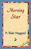 Morning Star, H. Rider Haggard, 1421830523