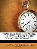 Paraphrastische Erklärung der Beyden Briefe an Die Corinthier, Volume 1..., Gotthilf Traugott Zachariae, 1271894181