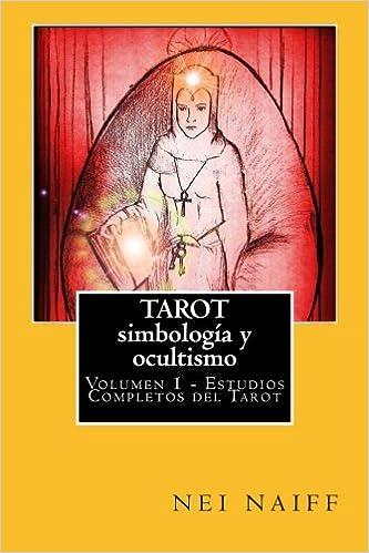 Tarot, simbología y ocultismo (Estudios completos del tarot ...