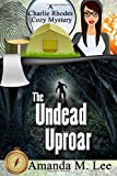 The Undead Uproar (A Charlie Rhodes Cozy Mystery)