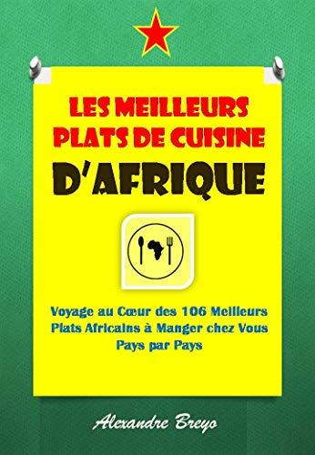 Amazon Com Les Meilleurs Plats De Cuisine D Afrique Voyage Au