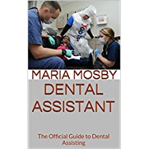 Dental Assistant: The Official Guide to Dental Assisting