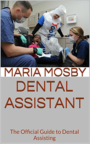 Download Dental Assistant: The Official Guide to Dental Assisting Pdf