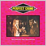 Perfect Crime by Blonde On Blonde