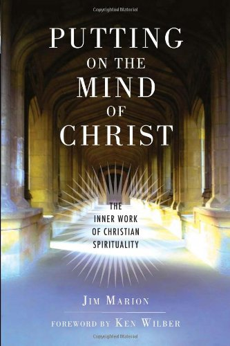 Download Putting on the Mind of Christ: The Inner Work of Christian Spirituality PDF