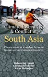 img - for Climate Insercuity and Conflict in South Asia: Climate Stress as a Catalyst for Social Tension and Enviromental Insecurity book / textbook / text book
