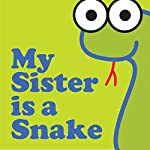 My Sister Is a Snake |  Wordboy