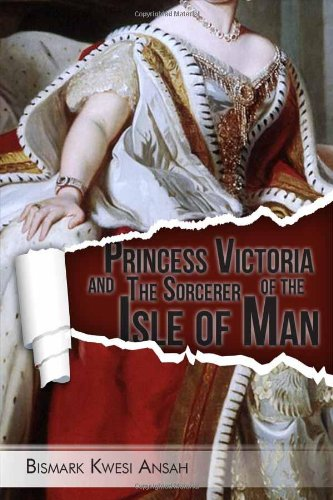 Book: Princess Victoria and The Sorcerer of the Isle of Man by Bismark Ansah