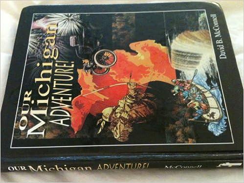 Our Michigan adventure: David B McConnell: 9780910726399: Amazon ...