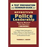 A Test Preparation and Seminar Guide for Effective Police Leadership