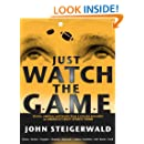 Just Watch the Game: Stories, opinions and insults from a veteran journalist in America's best sports town