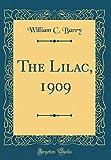 Amazon / Forgotten Books: The Lilac, 1909 Classic Reprint (William C Barry)