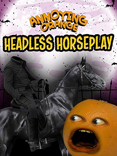 Annoying Orange - Headless Horseplay