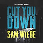 Cut You Down | Sam Wiebe
