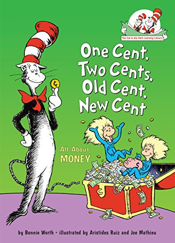 - One Cent, Two Cents, Old Cent, New Cent: All About Money (Cat in the Hat's Learning Library)