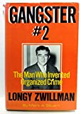 img - for Gangster No. 2: Longy Zwillman, the Man Who Invented Organized Crime book / textbook / text book