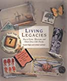 Living Legacies: How to Write, Illustrate and Share Your Life Stories