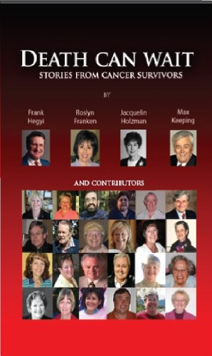 Death Can Wait: Stories from Cancer Survivors by [Hegyi, Frank, Franken, Roslyn, Holzman, Jacquelin, Keeping, Max]