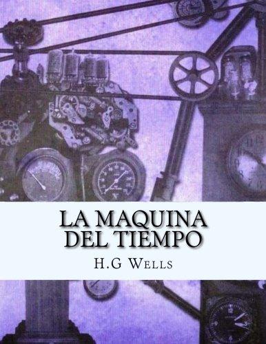 La maquina del tiempo por H G Wells,J R Valera
