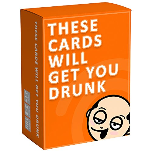 These Cards Will Get You Drunk - Fun Adult Drinking Game for Parties (Best Gift To Get A Girl For Her Birthday)