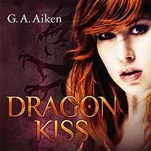 Dragon Kiss (Dragon 1) Hörbuch von G. A. Aiken Gesprochen von: Svantje Wascher