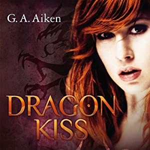 Dragon Kiss (Dragon 1) Hörbuch