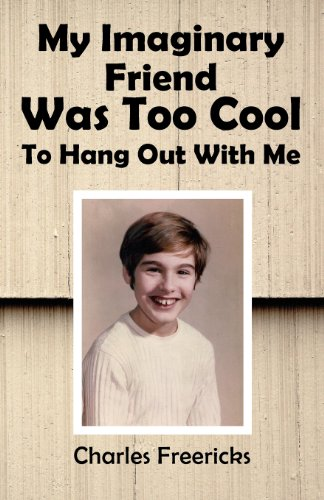 My Imaginary Friend Was Too Cool to Hang Out with Me