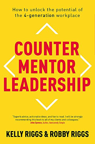 [Ebook] Counter Mentor Leadership: How to Unlock the Potential of the 4-Generation Workplace<br />R.A.R