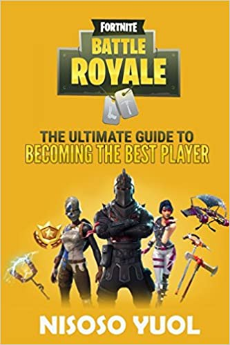 amazon com fortnite battle royale the ultimate guide to becoming the best player 9781980735564 nisoso yuol books - fortnite battle royale best player