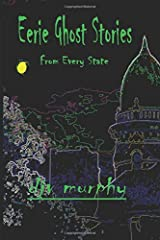 Eerie Ghost Stories: From Every State (6 x 9) Paperback