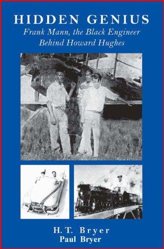 HIDDEN GENIUS: The Black Engineer Behind Howard Hughes (The Beautiful Games Of An Ordinary Genius)