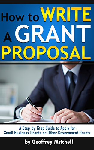 Amazon How To Write A Grant Proposal A Step By Step Guide To