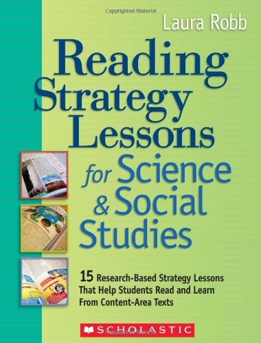 Scholastic Social Studies (Reading Strategy Lessons for Science & Social Studies: 15 Research-Based Strategy Lessons That Help Students Read and Learn From Content-Area Texts)