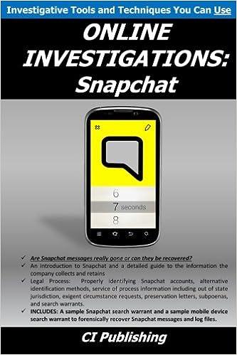 ONLINE INVESTIGATIONS: Snapchat (Volume 3): CI Publishing