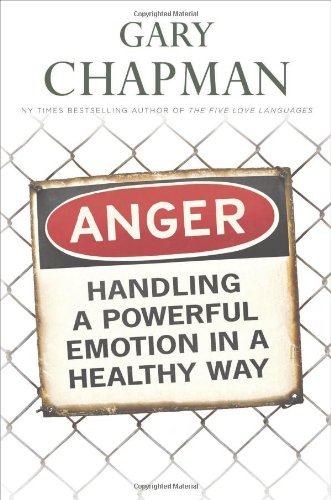 Anger handling a powerful emotion in a healthy way gary chapman anger handling a powerful emotion in a healthy way gary chapman 9781881273882 amazon books fandeluxe Images