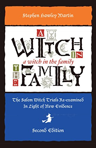 (A Witch in the Family: The Salem Witch Trials Re-examined in Light of New)