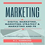 Marketing: Digital Marketing, Marketing and Strategy, & Marketing and PR | K. L. Hammond