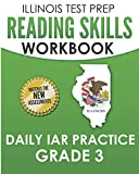 ILLINOIS TEST PREP Reading Skills Workbook Daily IAR Practice Grade 3: Preparation for the Illinois Assessment of Readiness ELA/Literacy Tests