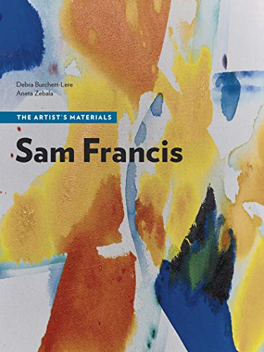 Sam Francis: The Artist's Materials ()