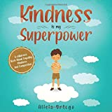 Kindness is my Superpower: A children's Book About Empathy, Kindness and Compassion (My Superpower Books)