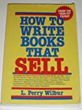 How To Write Books That Sell, L. Perry Wilbur, 0471858293