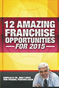 12 Amazing Franchise Opportunities for 2015 by 12 Amazing Franchise Opportunities for 2015