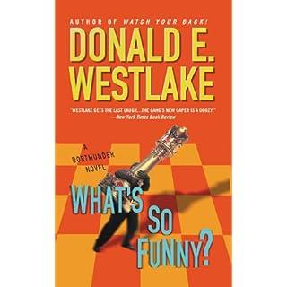 What's So Funny? (The Dortmunder Novels Book 14)