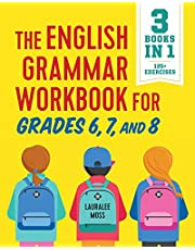 The English Grammar Workbook for Grades 6, 7, and 8: 125+ Simple Exercises to Improve Grammar, Punctuation, and Word Usage