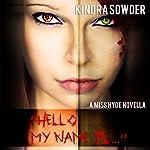 Hello, My Name is...: A Miss Hyde Novella, Book 1 | Kindra Sowder