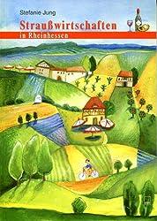 Straußwirtschaften in Rheinhessen: 40 ausgewählte Straußwirtschaften