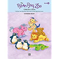 The Bean Bag Zoo Collector, Bk 2: 7 All-New Late Elementary Piano Solos for Bean Bag Animal Lovers (The Bean Bag Zoo Collector
