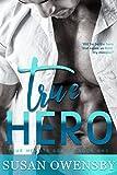TRUE HERO: A Romantic Suspense Novel (True Hearts Series Book 1)